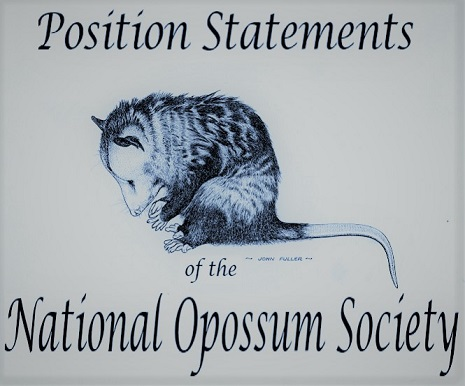 POSITION STATEMENTS OF THE NATIONAL OPOSSUM SOCIETY